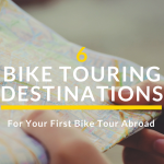 The Best Destinations for your First Bike Tour Abroad